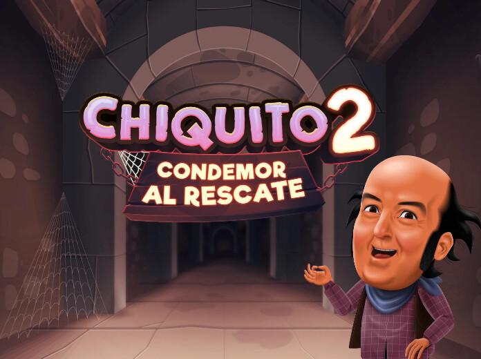 Chiquito 2: Condemor al Rescate. Nuevo Juego.
